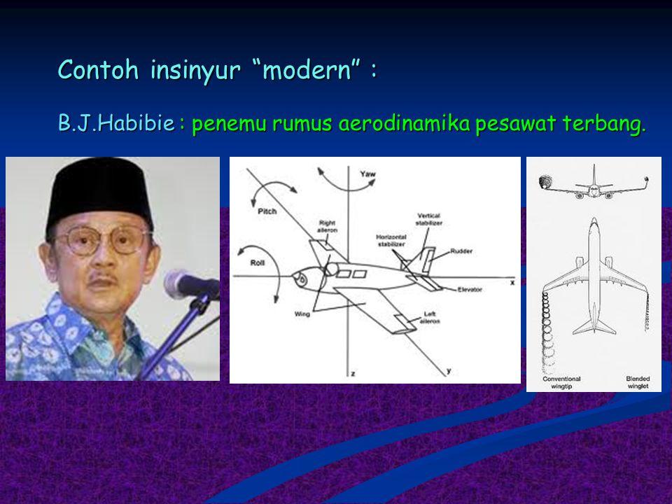 Contoh insinyur modern :
