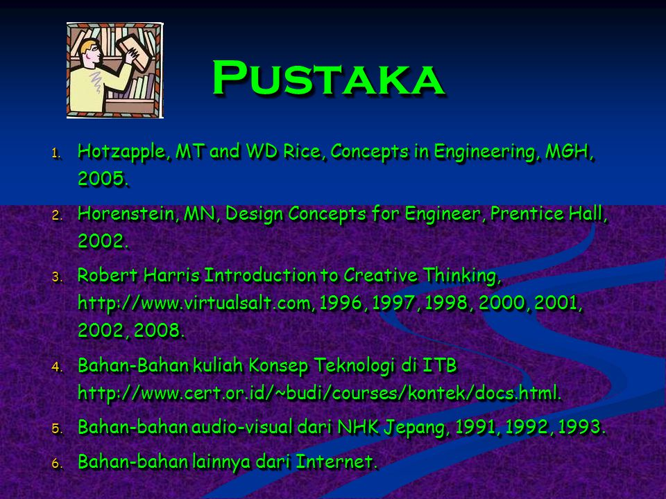 Pustaka Hotzapple, MT and WD Rice, Concepts in Engineering, MGH, 2005.
