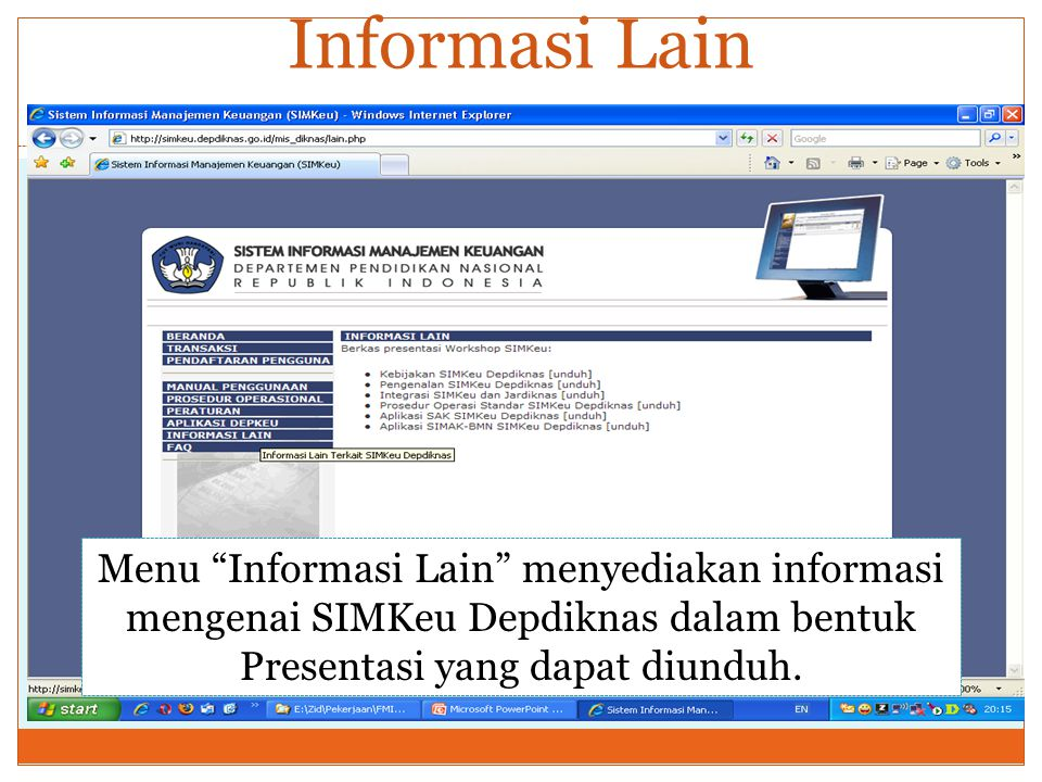 Informasi Lain Menu Informasi Lain menyediakan informasi mengenai SIMKeu Depdiknas dalam bentuk Presentasi yang dapat diunduh.