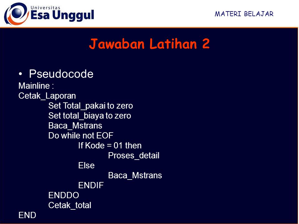 Jawaban Latihan 2 Pseudocode Mainline : Cetak_Laporan