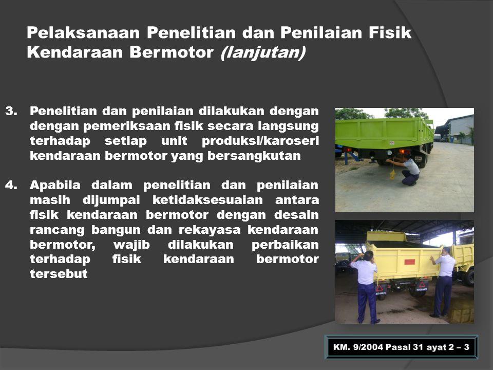 Pelaksanaan Penelitian dan Penilaian Fisik Kendaraan Bermotor (lanjutan)