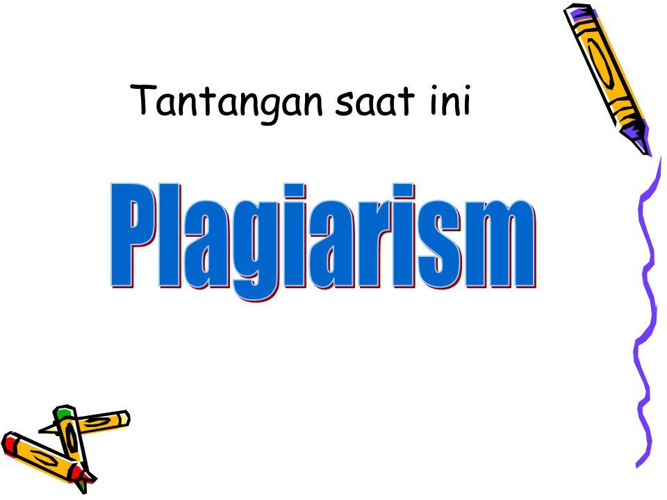Tantangan saat ini Plagiarism