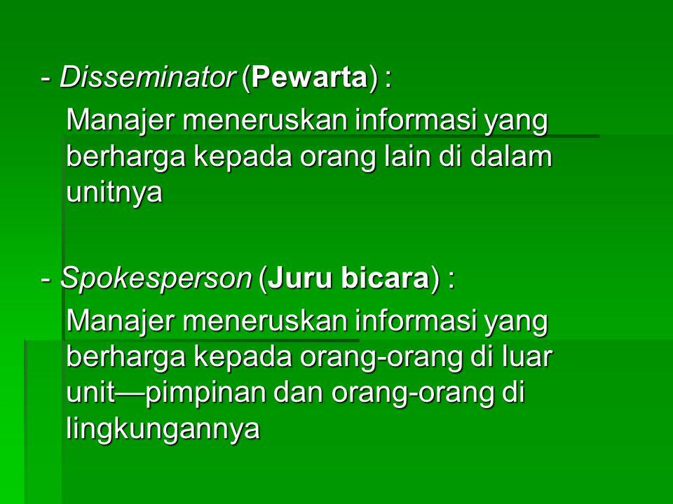 - Disseminator (Pewarta) :