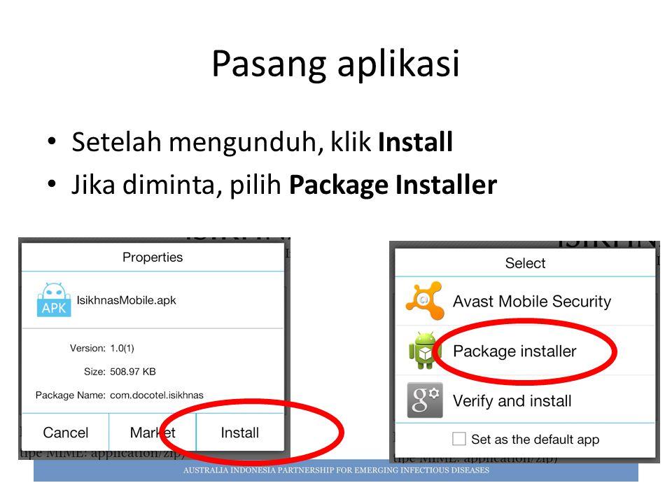 Pasang aplikasi Setelah mengunduh, klik Install