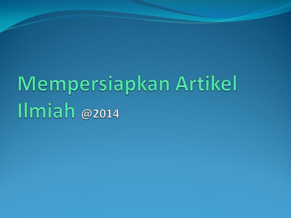 Mempersiapkan Artikel Ilmiah @2014