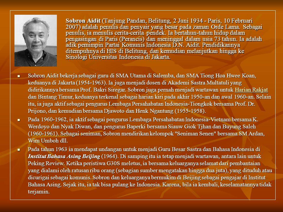 Sobron Aidit (Tanjung Pandan, Belitung, 2 Juni 1934 - Paris, 10 Februari 2007) adalah penulis dan penyair yang besar pada zaman Orde Lama. Sebagai penulis, ia menulis cerita-cerita pendek. Ia bertahun-tahun hidup dalam pengasingan di Paris (Perancis) dan meninggal dalam usia 73 tahun. Ia adalah adik pemimpin Partai Komunis Indonesia D.N. Aidit. Pendidikannya ditempuhnya di HIS di Belitung, dan kemudian melanjutkan hingga ke Sinologi Universitas Indonesia di Jakarta.