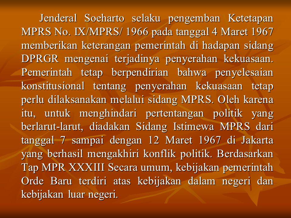 Jenderal Soeharto selaku pengemban Ketetapan MPRS No