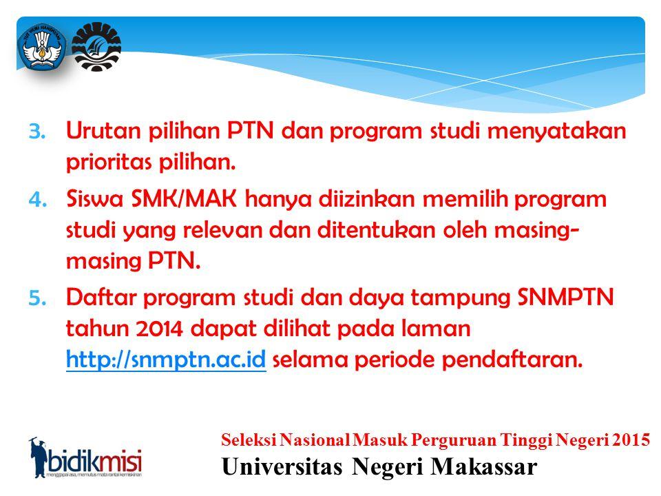 Urutan pilihan PTN dan program studi menyatakan prioritas pilihan.