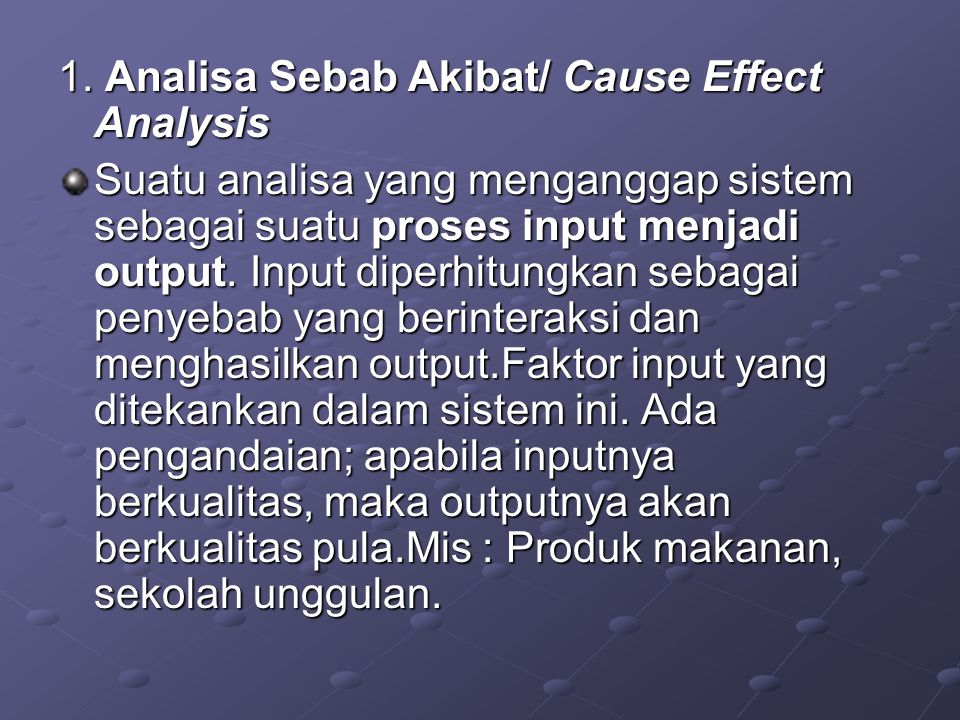 1. Analisa Sebab Akibat/ Cause Effect Analysis