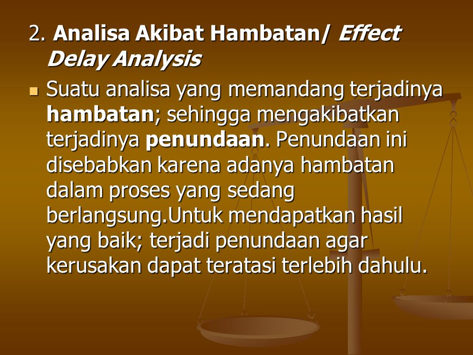 2. Analisa Akibat Hambatan/ Effect Delay Analysis