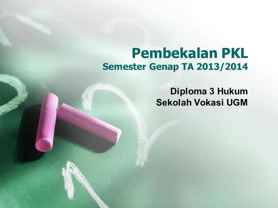 Pembekalan PKL Semester Genap TA 2013/2014