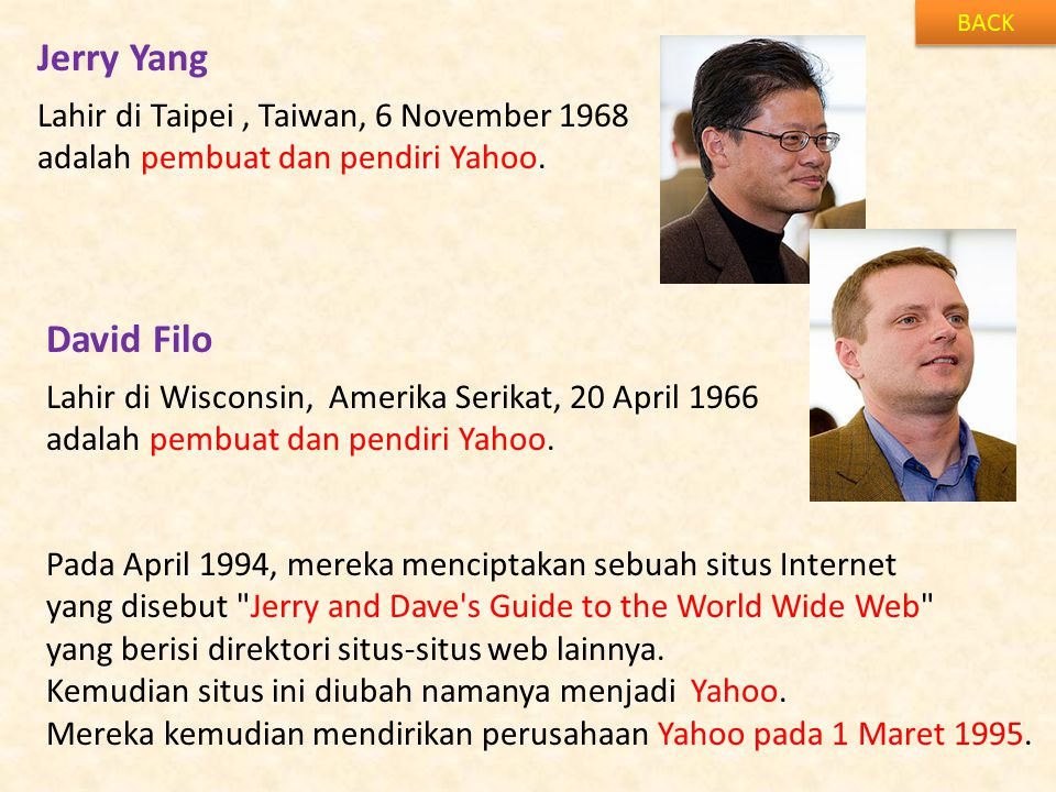 Jerry Yang David Filo Lahir di Taipei , Taiwan, 6 November 1968