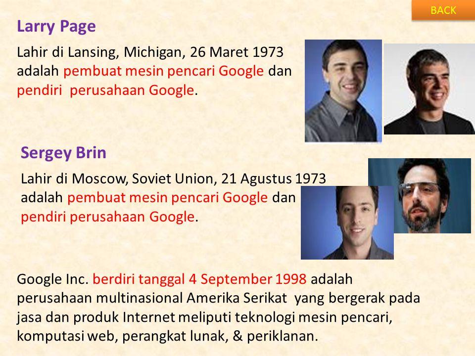 Larry Page Sergey Brin Lahir di Lansing, Michigan, 26 Maret 1973
