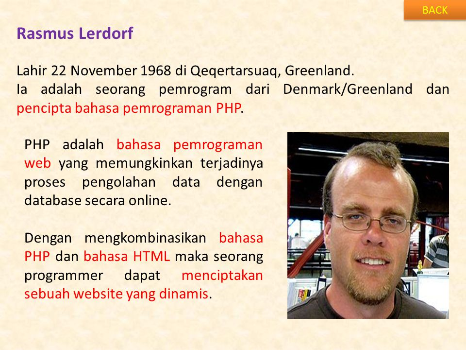 Rasmus Lerdorf Lahir 22 November 1968 di Qeqertarsuaq, Greenland.