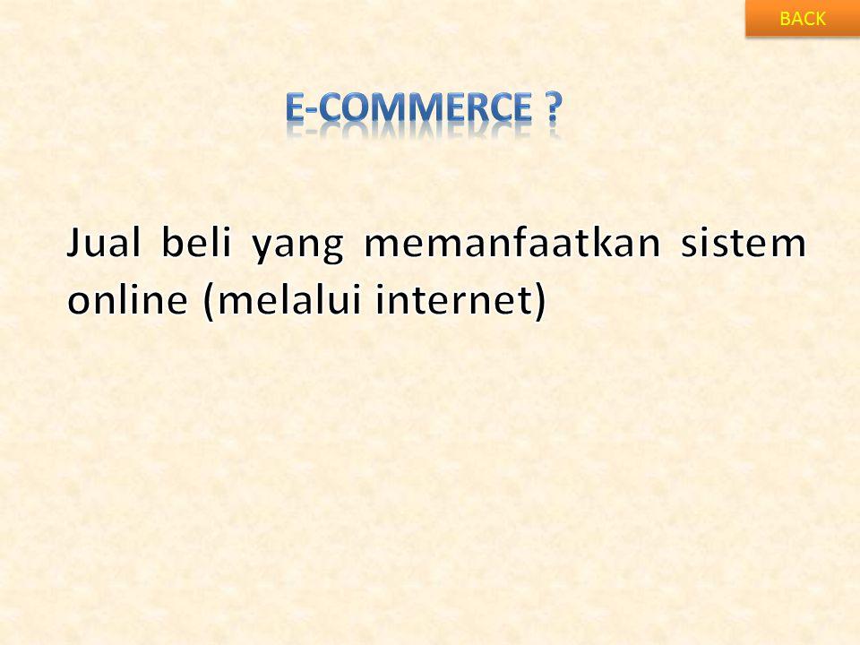 Jual beli yang memanfaatkan sistem online (melalui internet)