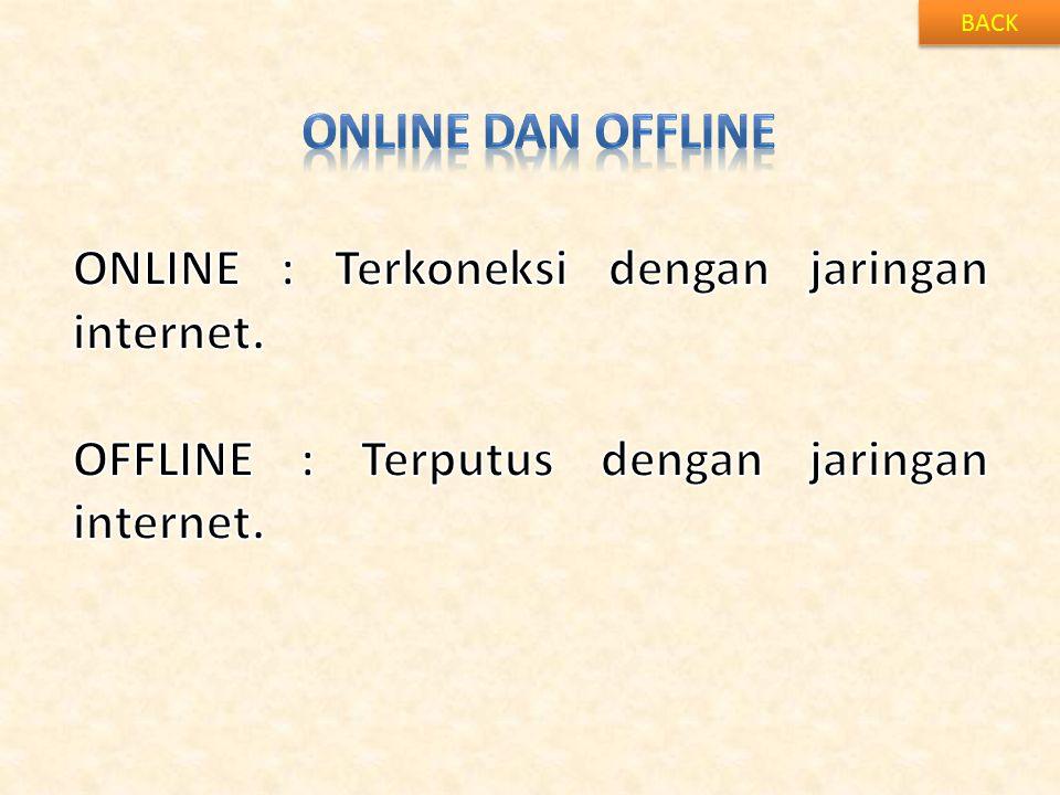 ONLINE : Terkoneksi dengan jaringan internet.