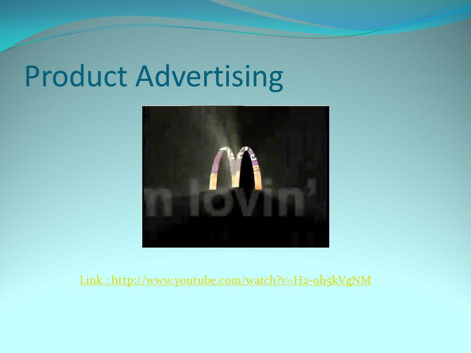 Product Advertising Link : http://www.youtube.com/watch v=H2-9h5kVgNM