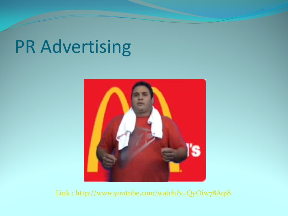 PR Advertising Link : http://www.youtube.com/watch v=QyOiw78Aqi8