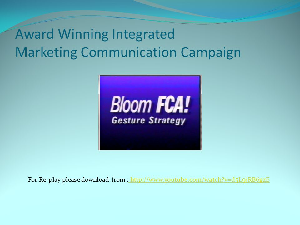 Award Winning Integrated Marketing Communication Campaign