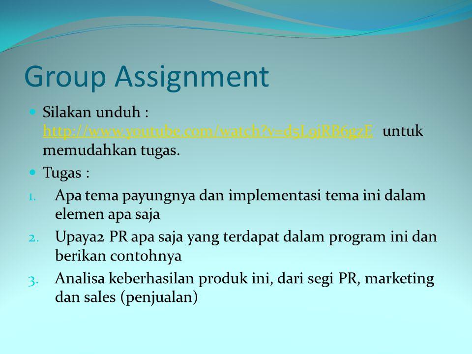 Group Assignment Silakan unduh : http://www.youtube.com/watch v=d5L9jRB6gzE untuk memudahkan tugas.