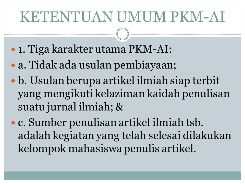 KETENTUAN UMUM PKM-AI 1. Tiga karakter utama PKM-AI: