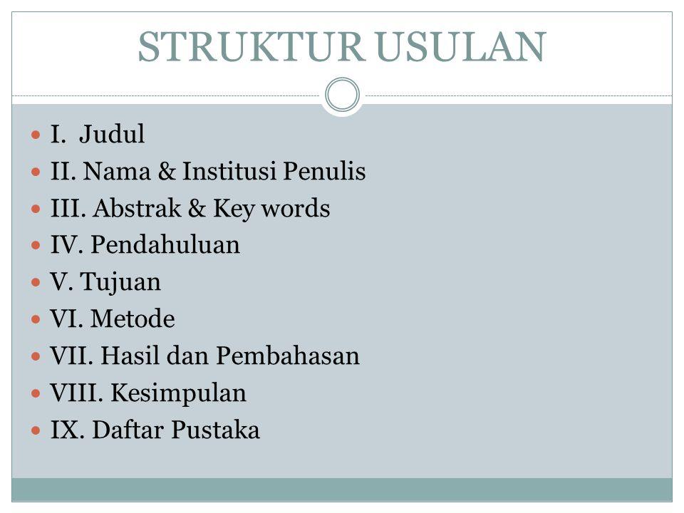 STRUKTUR USULAN I. Judul II. Nama & Institusi Penulis