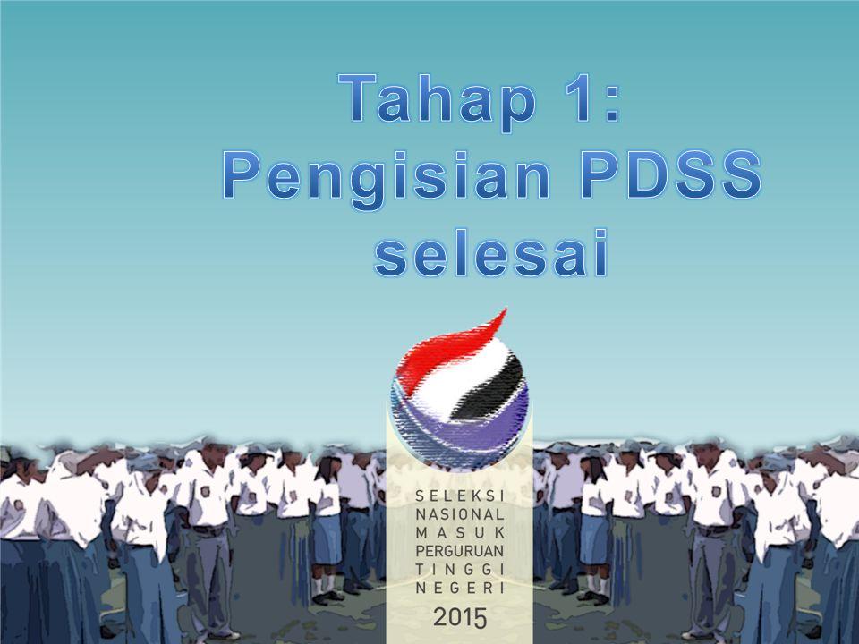Tahap 1: Pengisian PDSS selesai