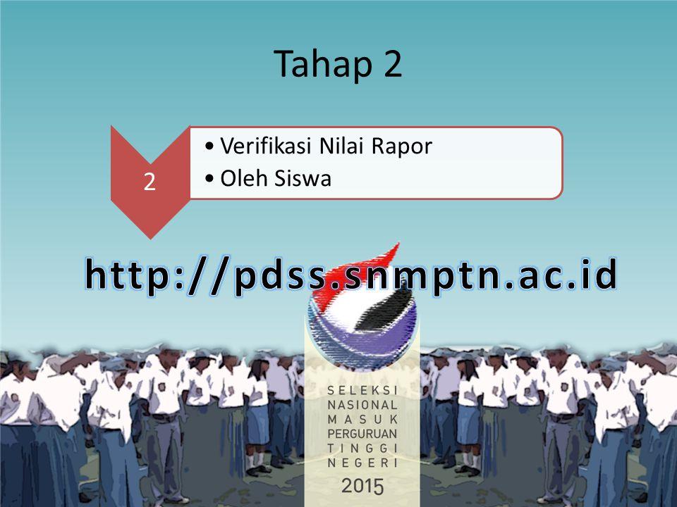 Tahap 2 2 Verifikasi Nilai Rapor Oleh Siswa http://pdss.snmptn.ac.id
