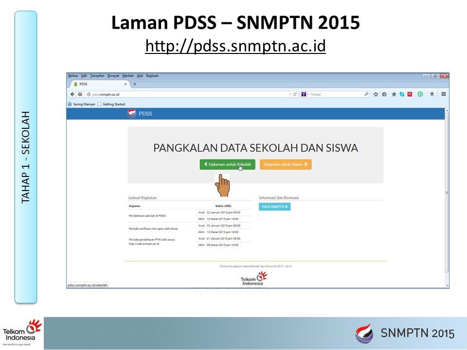 Laman PDSS – SNMPTN 2015 http://pdss.snmptn.ac.id