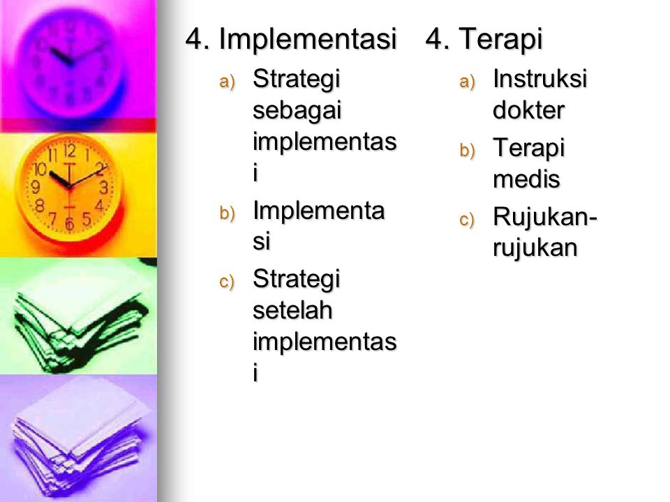 4. Implementasi 4. Terapi Strategi sebagai implementasi Implementasi