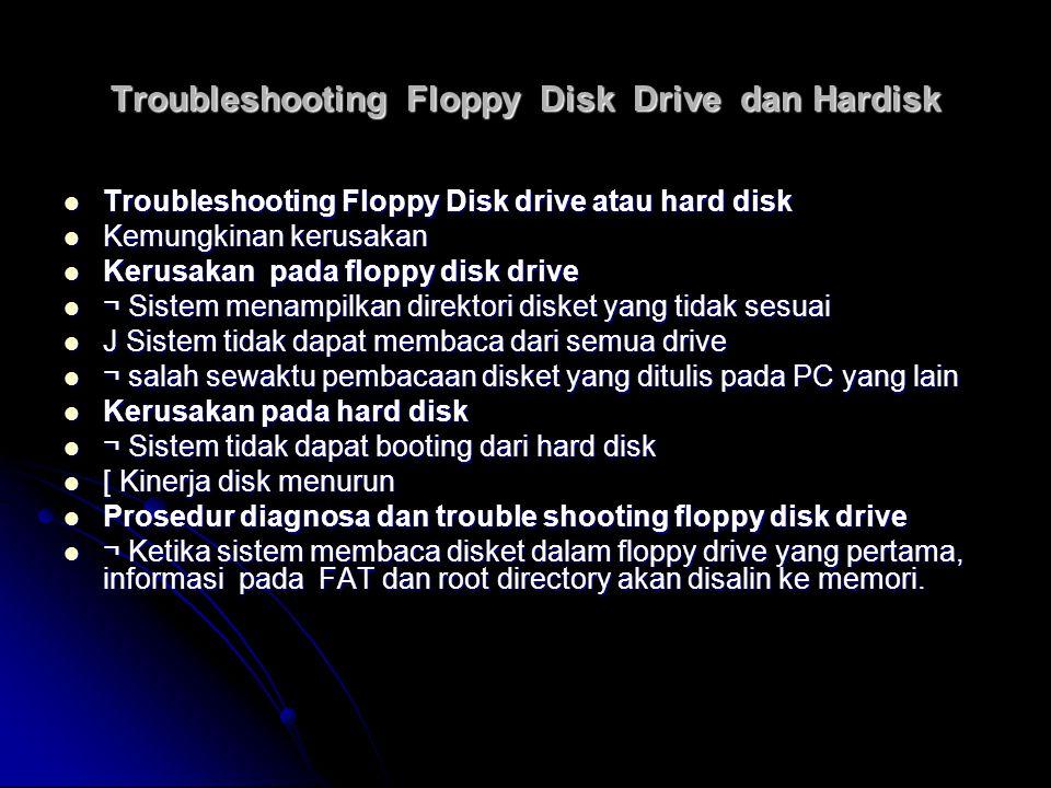 Troubleshooting Floppy Disk Drive dan Hardisk