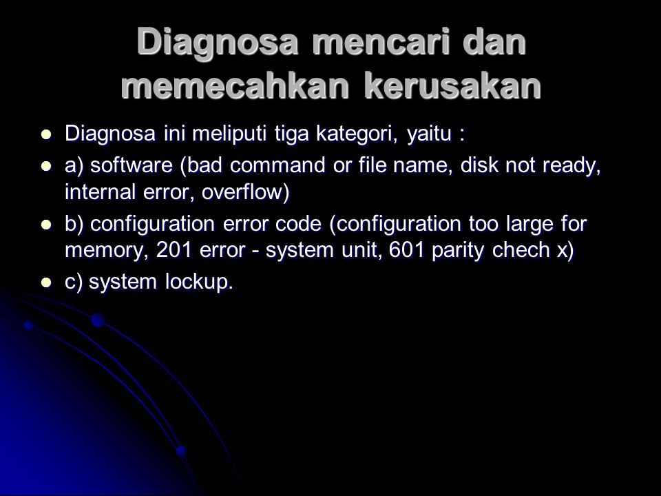 Diagnosa mencari dan memecahkan kerusakan