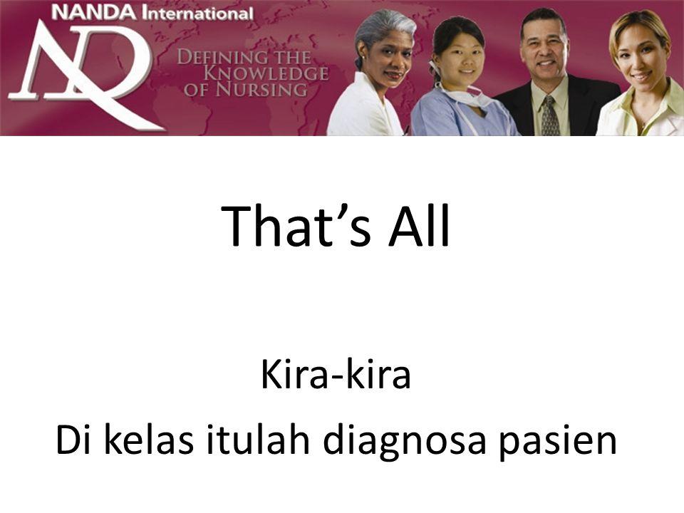 Kira-kira Di kelas itulah diagnosa pasien