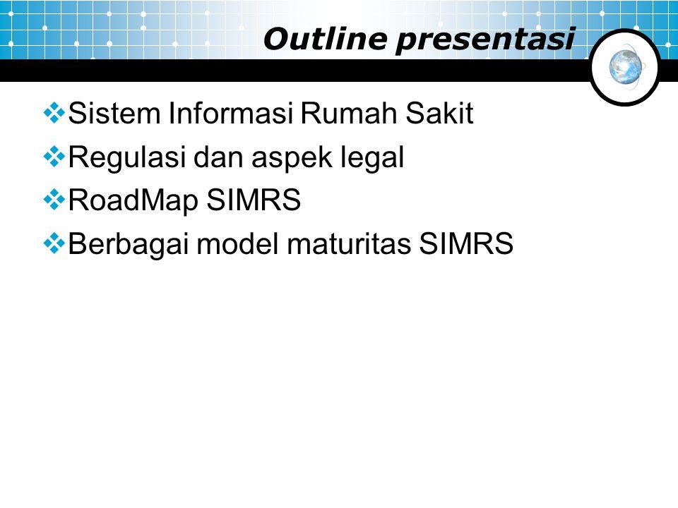 Outline presentasi Sistem Informasi Rumah Sakit. Regulasi dan aspek legal.
