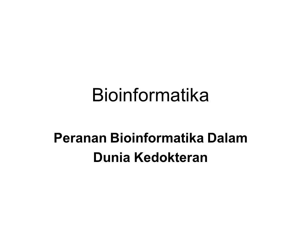 Peranan Bioinformatika Dalam Dunia Kedokteran