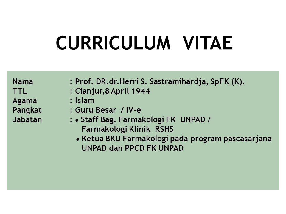 CURRICULUM VITAE Nama : Prof. DR.dr.Herri S. Sastramihardja, SpFK (K).