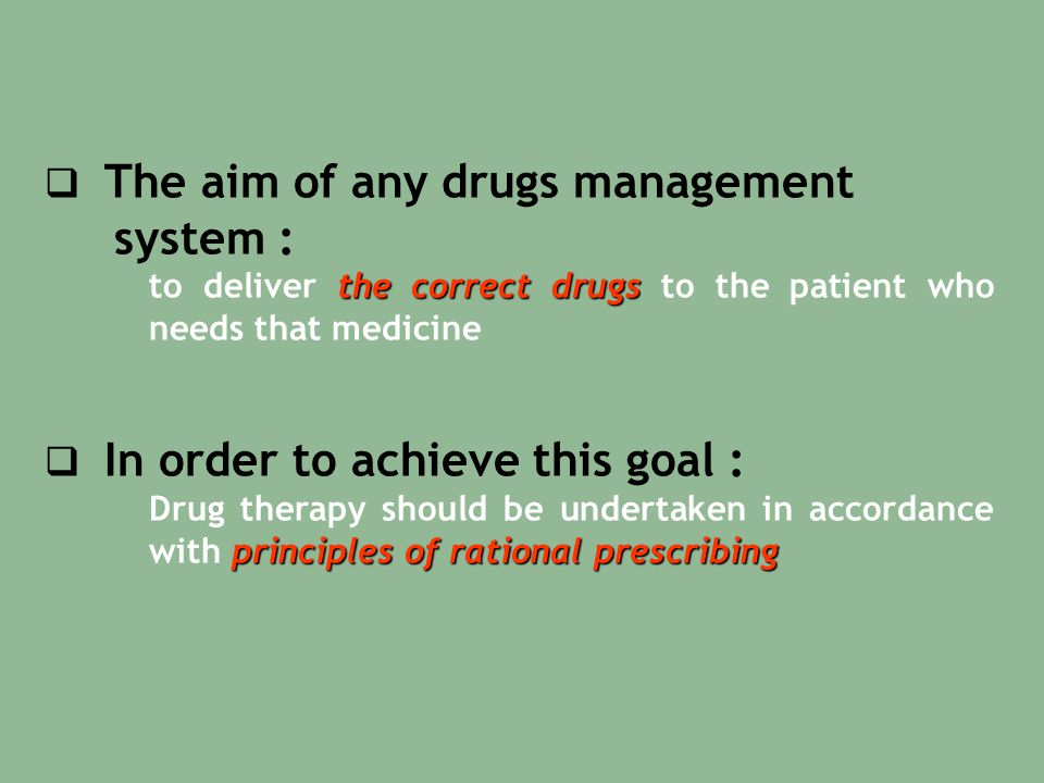 system : The aim of any drugs management