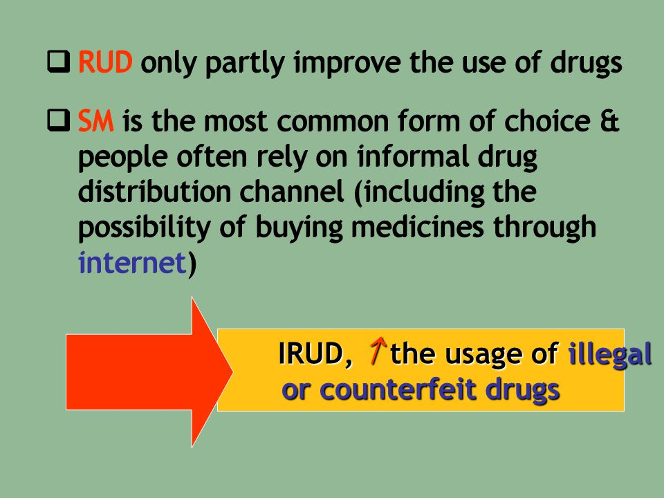 IRUD,  the usage of illegal