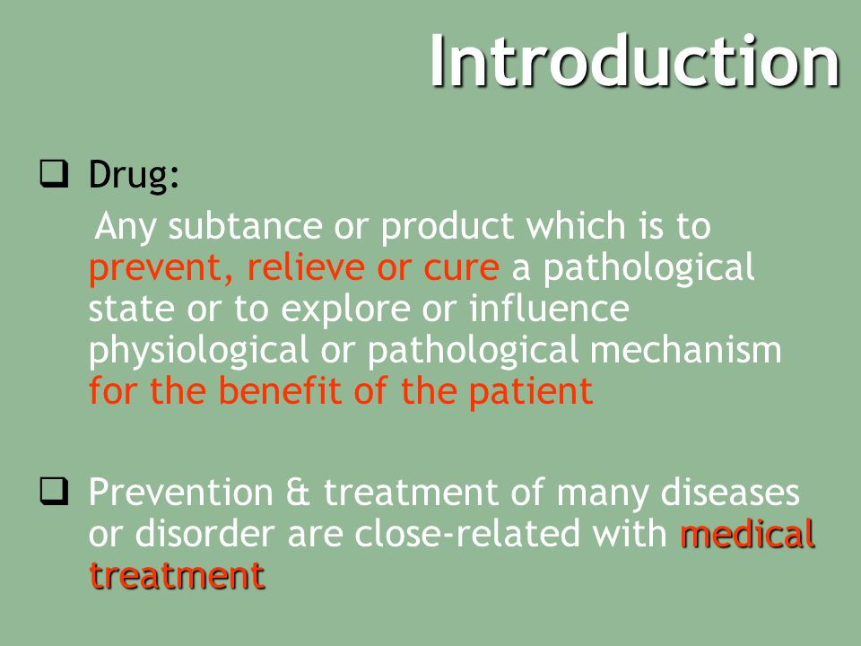 Introduction Drug: