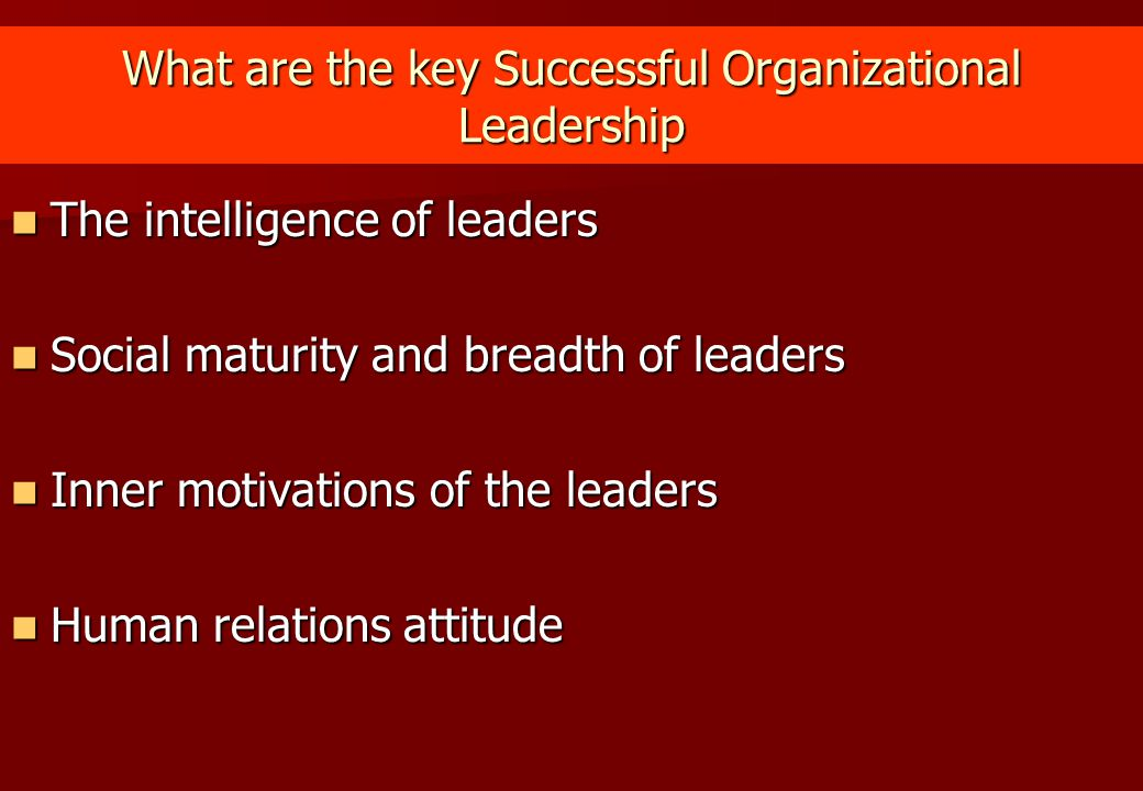 What are the key Successful Organizational Leadership
