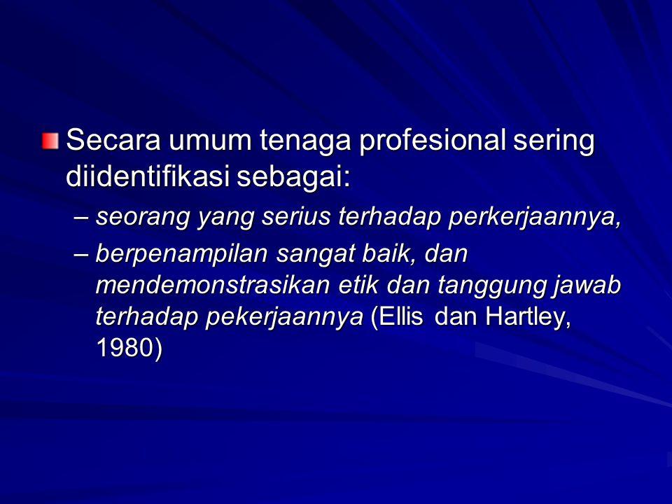 Secara umum tenaga profesional sering diidentifikasi sebagai: