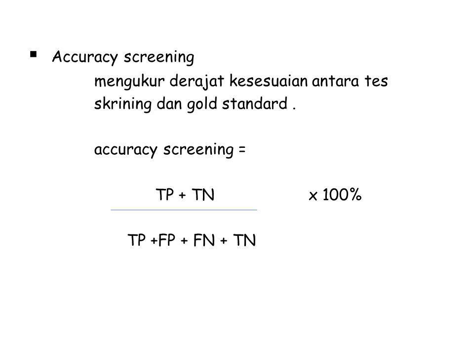 Accuracy screening mengukur derajat kesesuaian antara tes