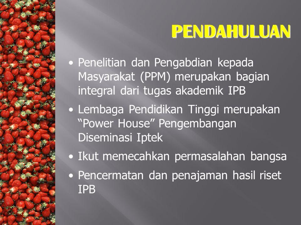 PENDAHULUAN Penelitian dan Pengabdian kepada Masyarakat (PPM) merupakan bagian integral dari tugas akademik IPB.