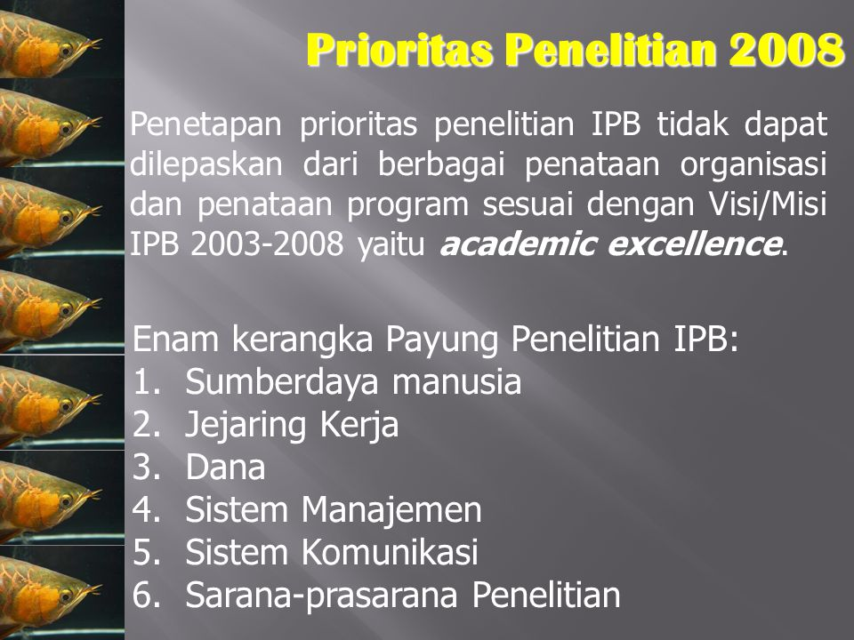 Prioritas Penelitian 2008 Enam kerangka Payung Penelitian IPB: