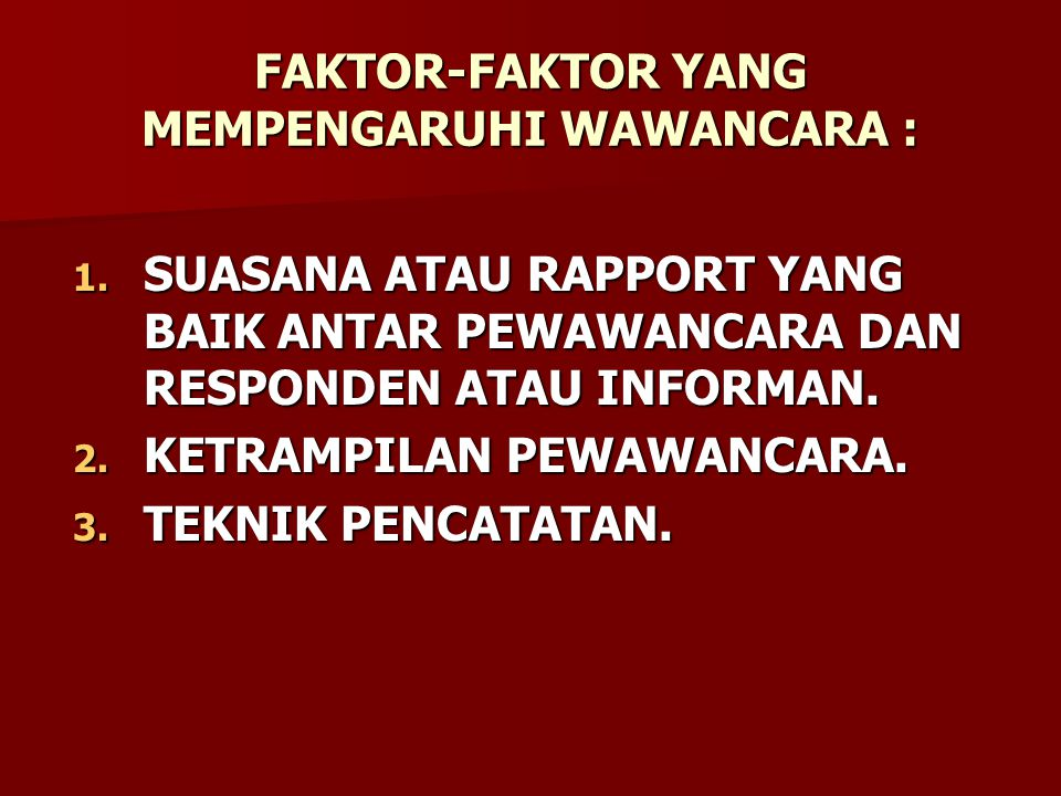 FAKTOR-FAKTOR YANG MEMPENGARUHI WAWANCARA :