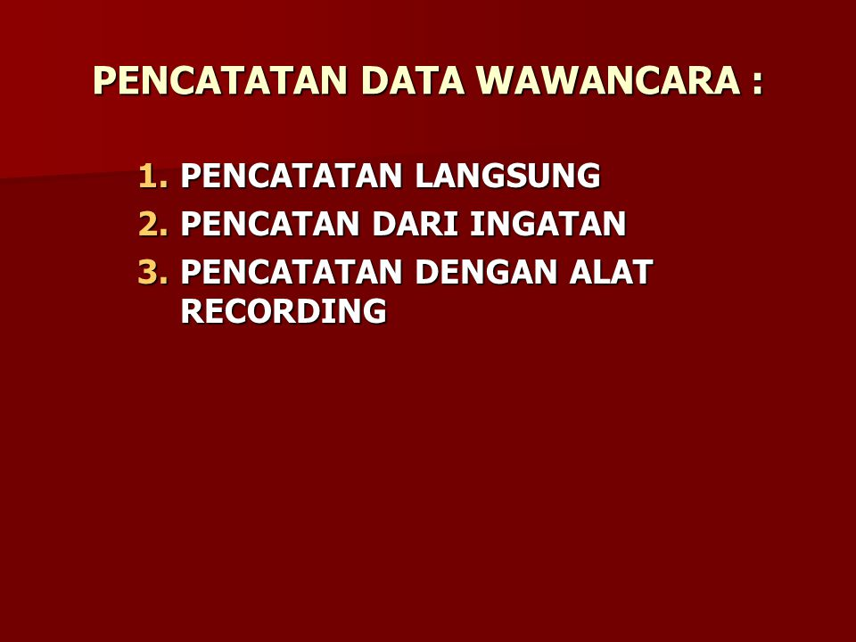 PENCATATAN DATA WAWANCARA :