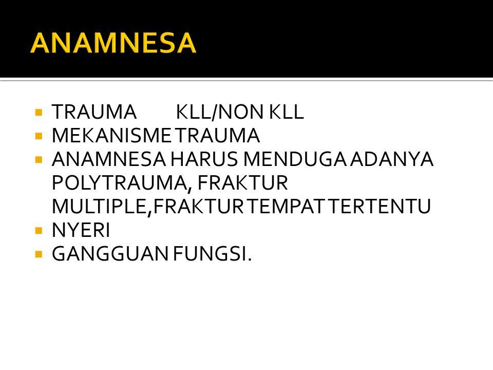 ANAMNESA TRAUMA KLL/NON KLL MEKANISME TRAUMA