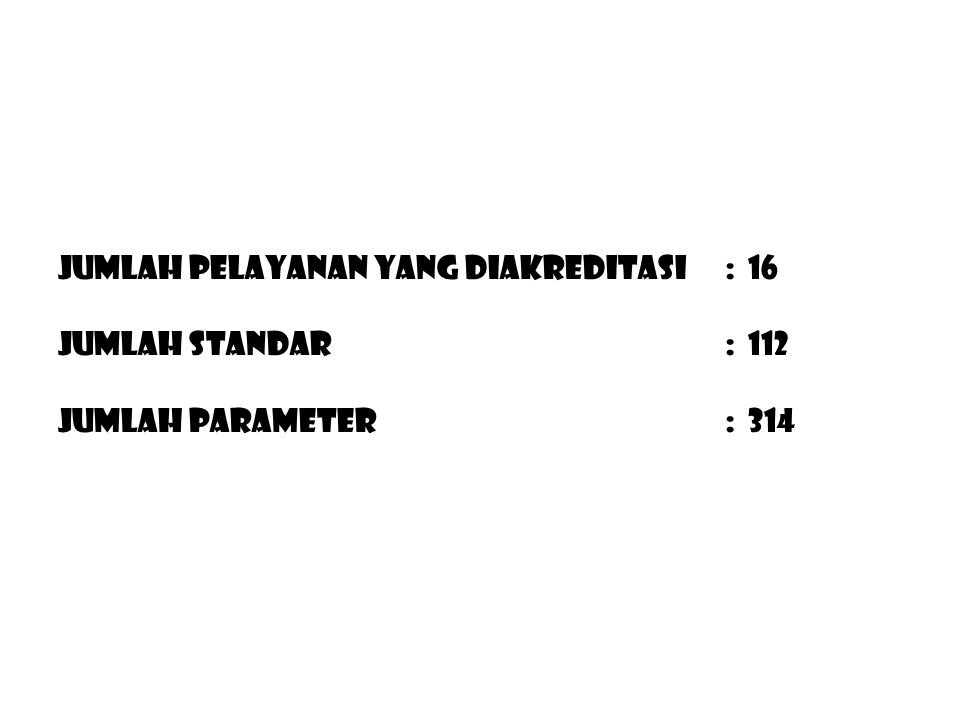Jumlah Pelayanan yang diakreditasi : 16