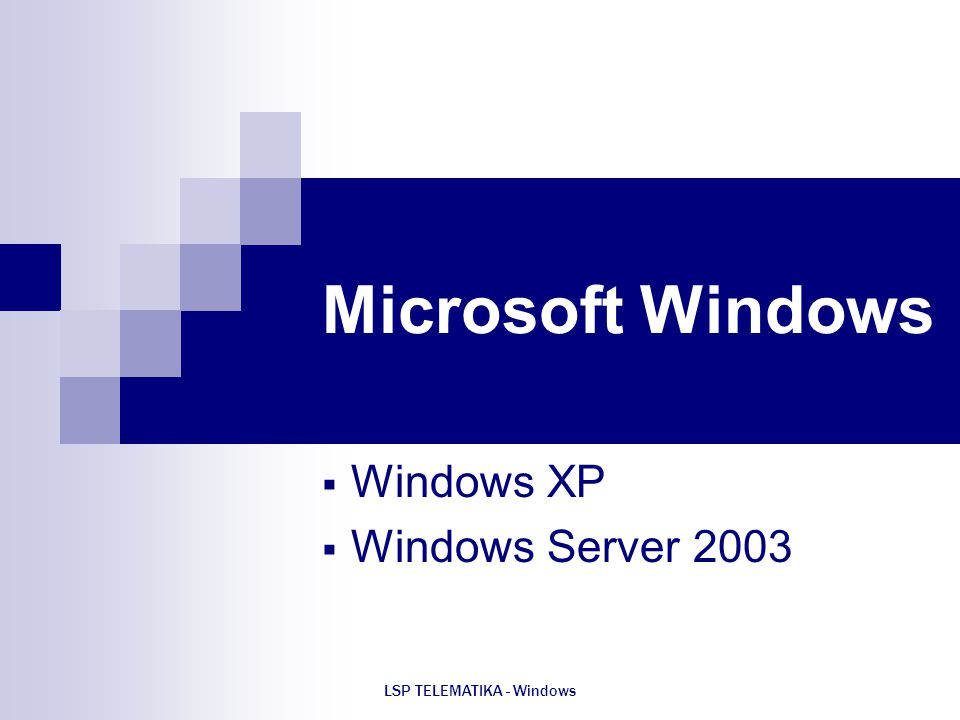 Windows XP Windows Server 2003