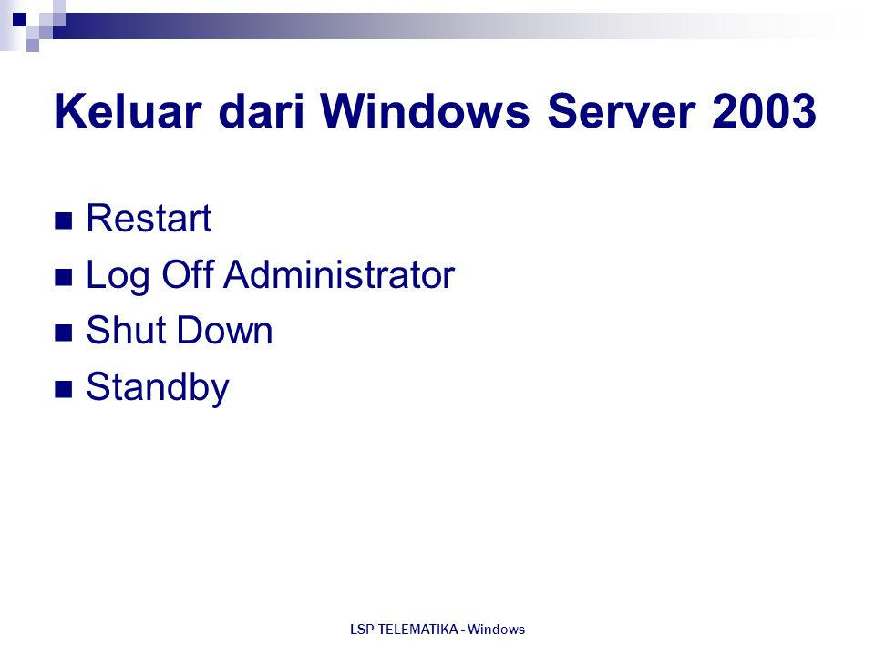 Keluar dari Windows Server 2003